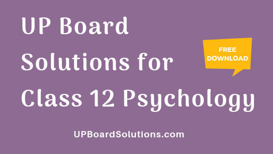 UP Board Solutions for Class 12 Psychology मनोविज्ञान