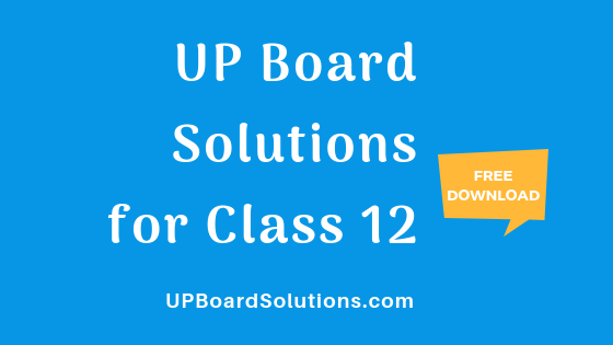 UP Board Solutions for Class 12