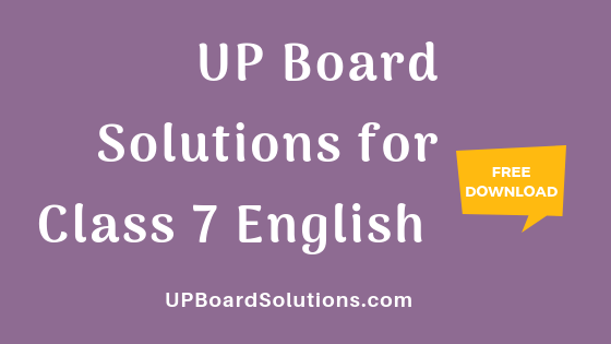 UP Board Solutions for Class 7 English