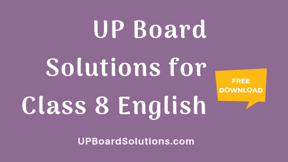 UP Board Solutions for Class 8 English