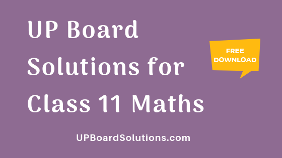UP Board Solutions for Class 11 Maths गणित